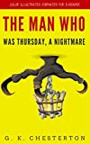 The Man Who Was Thursday, A Nightmare: Color Illustrated, Formatted for E-Readers (Unabridged Version) (English Edition)