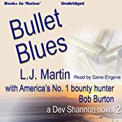 Bullet Blues: A Dev Shannon Novel, 2 | L.J. Martin, Bob Burton