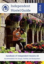 Independent Hostel Guide 2016 - Handbook of Independent Hostels UK. Accommodation for Groups, Families & Backpackers