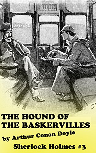 Arthur Conan Doyle - THE HOUND OF THE BASKERVILLES (Annotated) (sherlock holmes Book 3)