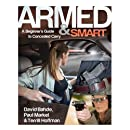 Armed & Smart: A Beginner's Guide to Concealed Carry
