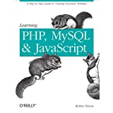 Learning PHP, MySQL, and JavaScript: A Step-by-Step Guide to Creating Dynamic Websites (Animal Guide)di Robin Nixon