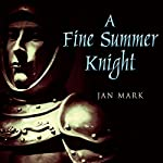 A Fine Summer Knight | Jan Mark