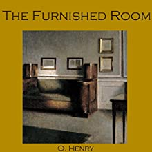 The Furnished Room (       UNABRIDGED) by O. Henry Narrated by Cathy Dobson