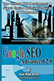 Google Seo Advanced 2.0 Black & White Version: The Ultimate Web Development & Search Engine Optimization Guide For Webmasters
