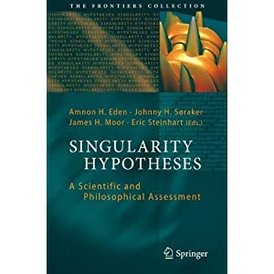 Singularity Hypotheses: A Scientific and Philosophical Assessment (The Frontiers Collection)