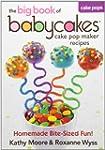 The Big Book of Babycakes Cake Pop Ma...