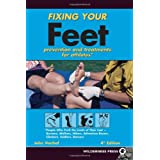 Fixing Your Feet: Prevention and Treatment for Athletesby John Vonhof