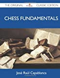 Chess Fundamentals - The Original Classic Edition (1486149502) by Capablanca, Jose Raul