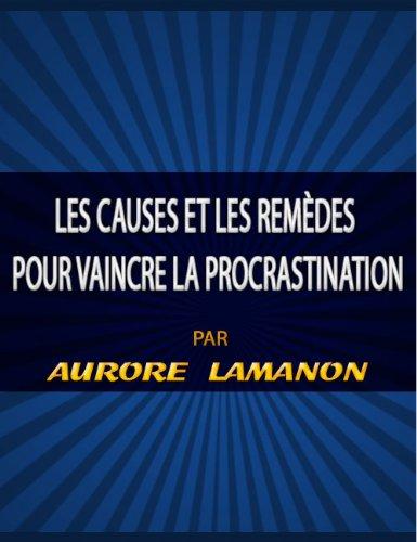 Couverture du livre Les causes et les remèdes pour vaincre la procrastination