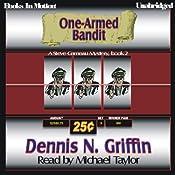 One-Armed Bandit: Steve Garneau Mystery Series #2   Dennis N. Griffin