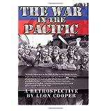 The War in Pacific: A Retrospective ~ Leon Cooper
