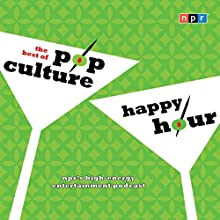 NPR the Best of Pop Culture Happy Hour  by NPR Narrated by Linda Holmes, Stephen Thompson