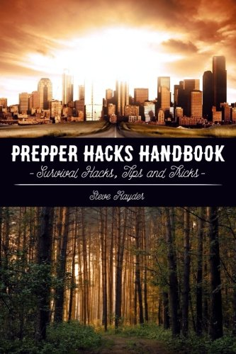 Prepper Hacks Handbook: Survival Hacks, Tips and Tricks