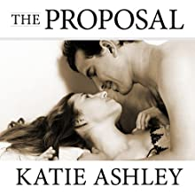 The Proposal Audiobook by Katie Ashley Narrated by Justine O. Keef
