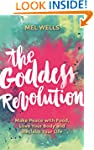 The Goddess Revolution: Food and Body...
