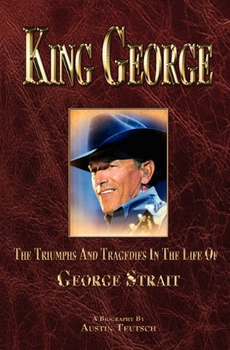 Sale alerts for Jrab Press King George the Triumphs and Tragedies in the Life of George Strait - Covvet