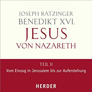 Jesus von Nazareth, Teil II | Livre audio