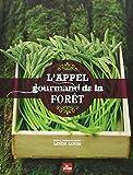 echange, troc Linda Louis - L'appel gourmand de la forêt