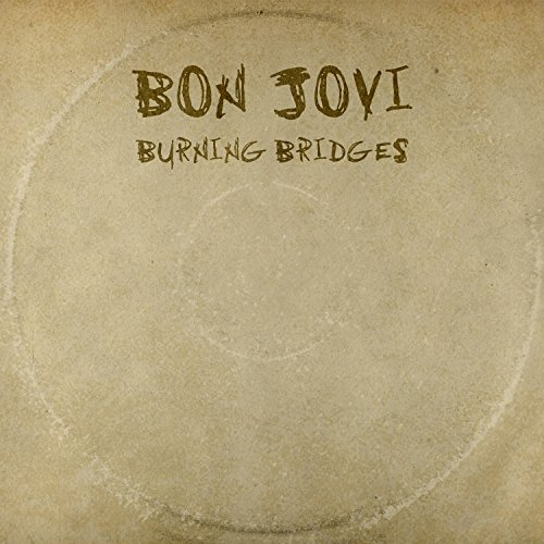 Bon Jovi - Burning Bridges - Zortam Music