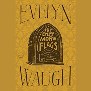 Put Out More Flags | [Evelyn Waugh]