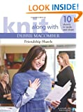 Knit Along with Debbie Macomber: Friendship Shawls (Leisure Arts #4504)