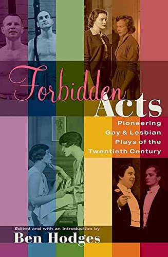 forbidden-acts-pioneering-gay-lesbian-plays-of-the-20th-century-by-ben-hodges-published-october-2003