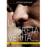 La Segreta Verit� (ispirato a una storia vera)di Michele Laurenzana