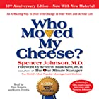 Who Moved My Cheese?: The 10th Anniversary Edition Audiobook by Spencer Johnson M.D. Narrated by Tony Roberts, Karen Ziemba