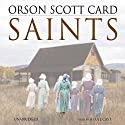 Saints Audiobook by Orson Scott Card Narrated by Emily Janice Card, Stefan Rudnicki, Paul Boehmer