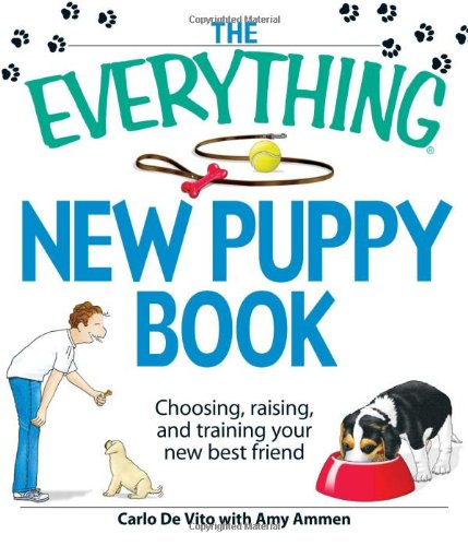 The Everything New Puppy Book: Choosing, Raising, And Training Your New Best Friend front-1079338
