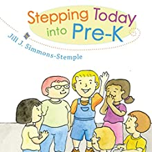 Stepping Today into Pre-K (       UNABRIDGED) by Jill J. Simmons-Stemple Narrated by Melissa Madole