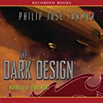 The Dark Design: Riverworld Saga, Book 3 (       UNABRIDGED) by Philip José Farmer Narrated by Paul Hecht
