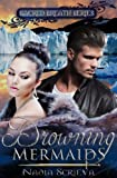 Drowning Mermaids (Sacred Breath Series Book 1)