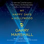 My Happy Days in Hollywood: A Memoir | [Garry Marshall]