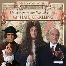 Unterwegs in der Weltgeschichte mit Hape Kerkeling Hörbuch von Gero von Boehm Gesprochen von: Hape Kerkeling
