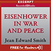 Eisenhower in War and Peace: Free Excerpt | [Jean Edward Smith]