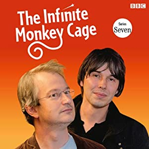 The Infinite Monkey Cage (Complete, Series 7) | [Brian Cox, Robin Ince]