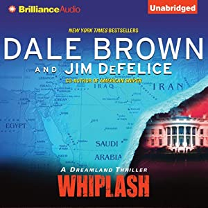 Whiplash: A Dreamland Thriller, Book 11 | [Dale Brown, Jim DeFelice]