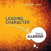 Leading Character: Leadership Library #18 | Dan Allender