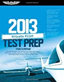 Search : Private Pilot Test Prep 2013: Study & Prepare for Recreational and Private: Airplane, Helicopter, Gyroplane, Glider, Balloon, Airship, Powered ... FAA Knowledge Exams (Test Prep series)