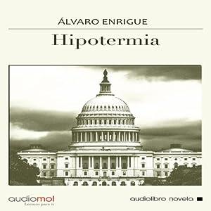 Hipotermia [Hypothermia] | [Álvaro Enrigue]
