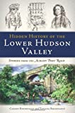 HDDN HIST OF THE LOWER HUDSON VALLEY: St (Hidden History)