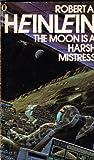 THE MOON IS A HARSH MISTRESS (0450045137) by ROBERT A HEINLEIN