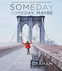 Someday, Someday, Maybe: A Novel Unabridged Edition by Graham, Lauren published by Random House Audio (2013) Audio CD