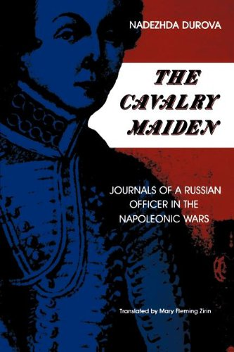 The Cavalry Maiden: Journals of a Russian Officer in the...