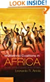 Multi-Ethnic Coalitions in Africa: Business Financing of Opposition Election Campaigns (Cambridge Studies in Comparative Politics)