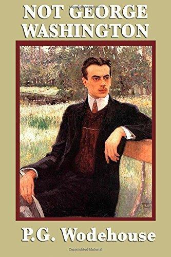 not-george-washington-by-washington-p-g-2014-paperback