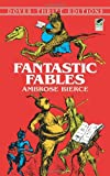 Fantastic Fables (Dover Thrift Editions) (048622225X) by Ambrose Bierce