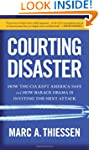 Courting Disaster: How the CIA Kept A...